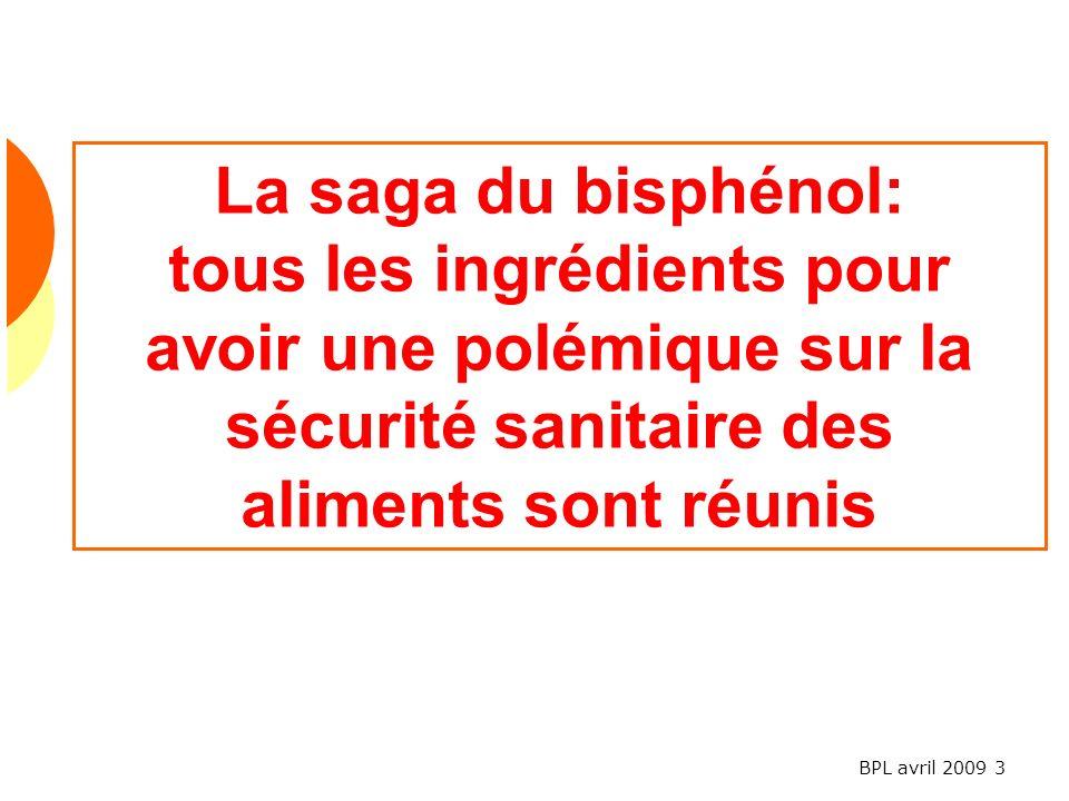 BPL avril 2009 3 La saga du bisphénol: tous les ingrédients pour avoir une polémique sur la sécurité sanitaire des aliments sont réunis