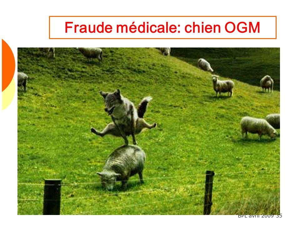 BPL avril 2009 35 Fraude médicale: chien OGM