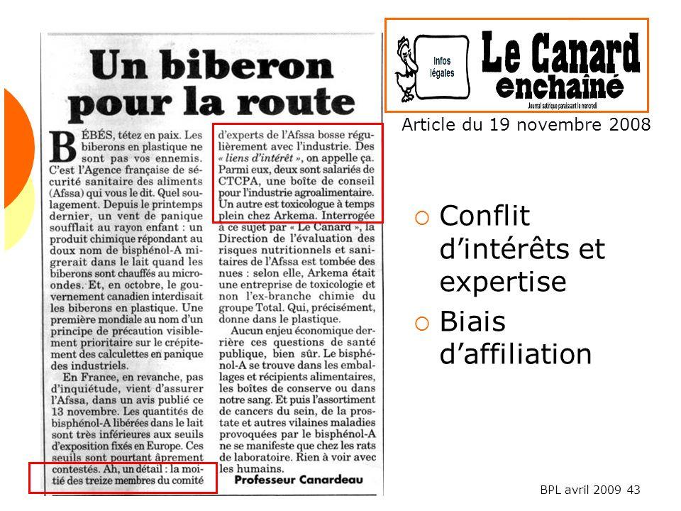 BPL avril 2009 43 Conflit dintérêts et expertise Biais daffiliation Article du 19 novembre 2008