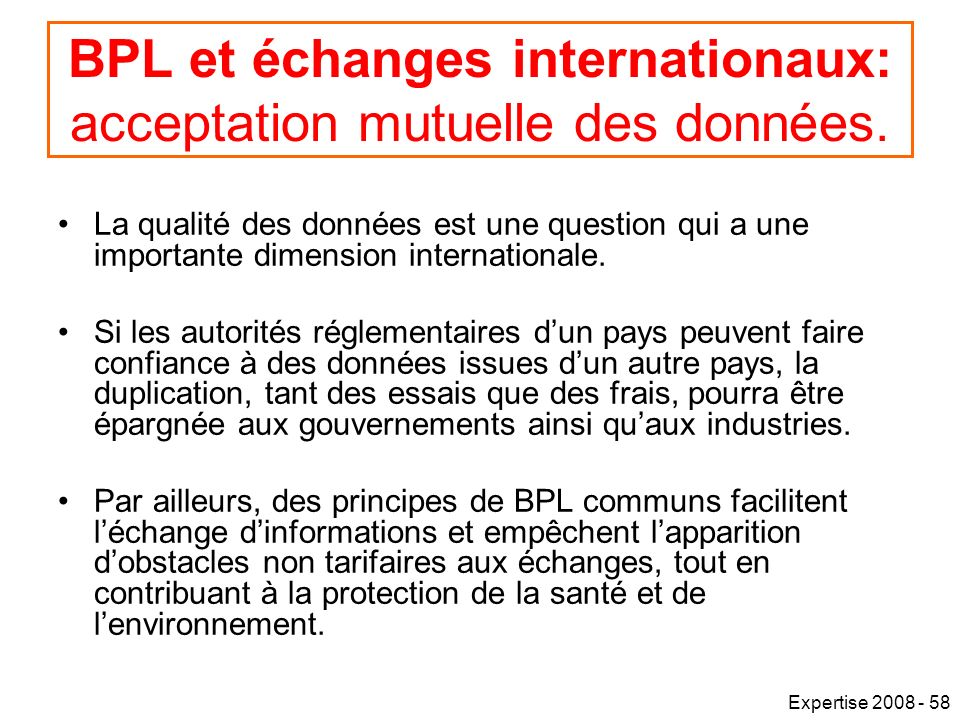 Expertise 2008 - 58 BPL et échanges internationaux: acceptation mutuelle des données.