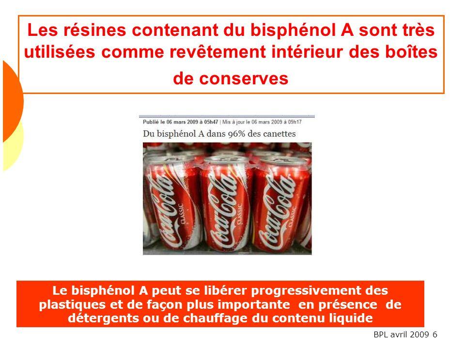 BPL avril 2009 6 Les résines contenant du bisphénol A sont très utilisées comme revêtement intérieur des boîtes de conserves Le bisphénol A peut se libérer progressivement des plastiques et de façon plus importante en présence de détergents ou de chauffage du contenu liquide
