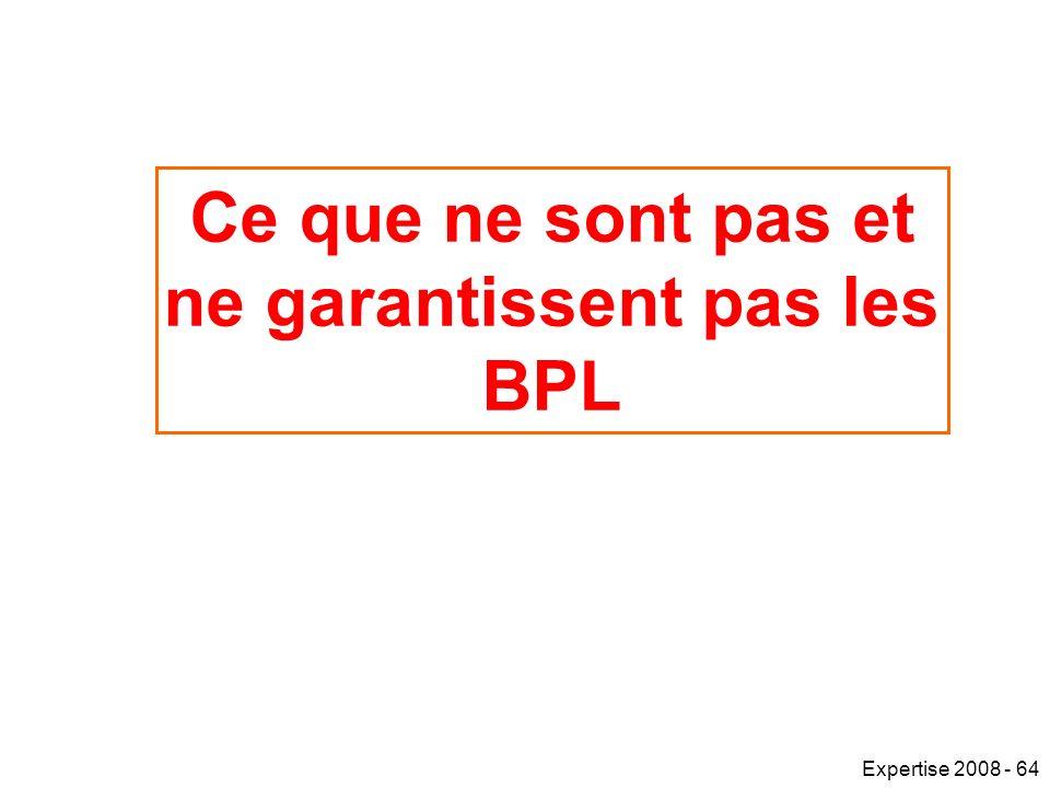 Expertise 2008 - 64 Ce que ne sont pas et ne garantissent pas les BPL