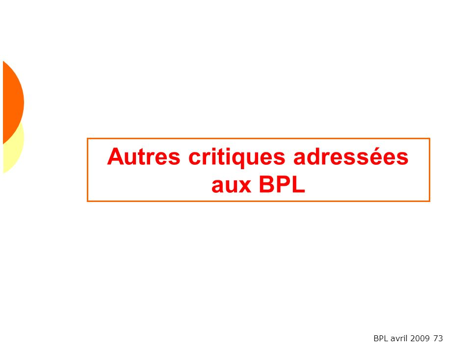 BPL avril 2009 73 Autres critiques adressées aux BPL