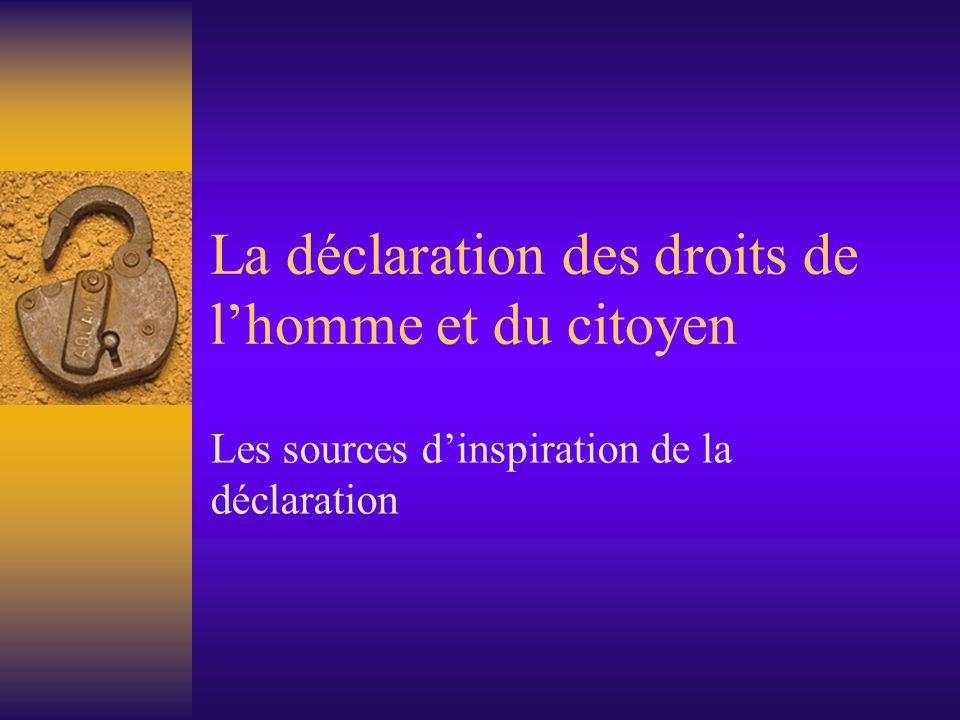 La déclaration des droits de lhomme et du citoyen Les sources dinspiration de la déclaration
