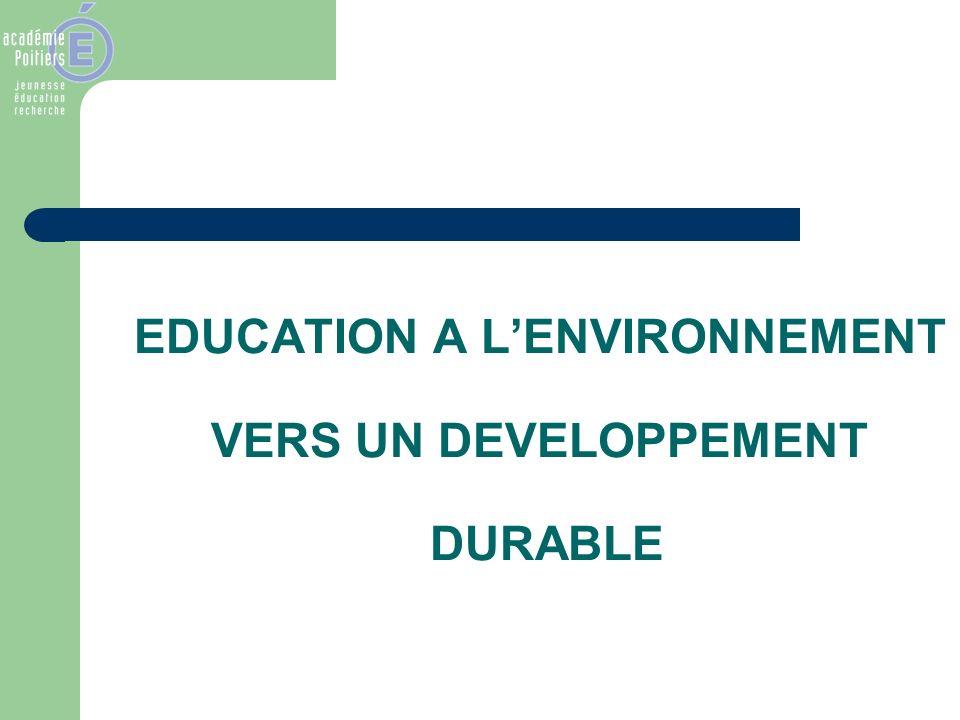 EDUCATION A LENVIRONNEMENT VERS UN DEVELOPPEMENT DURABLE