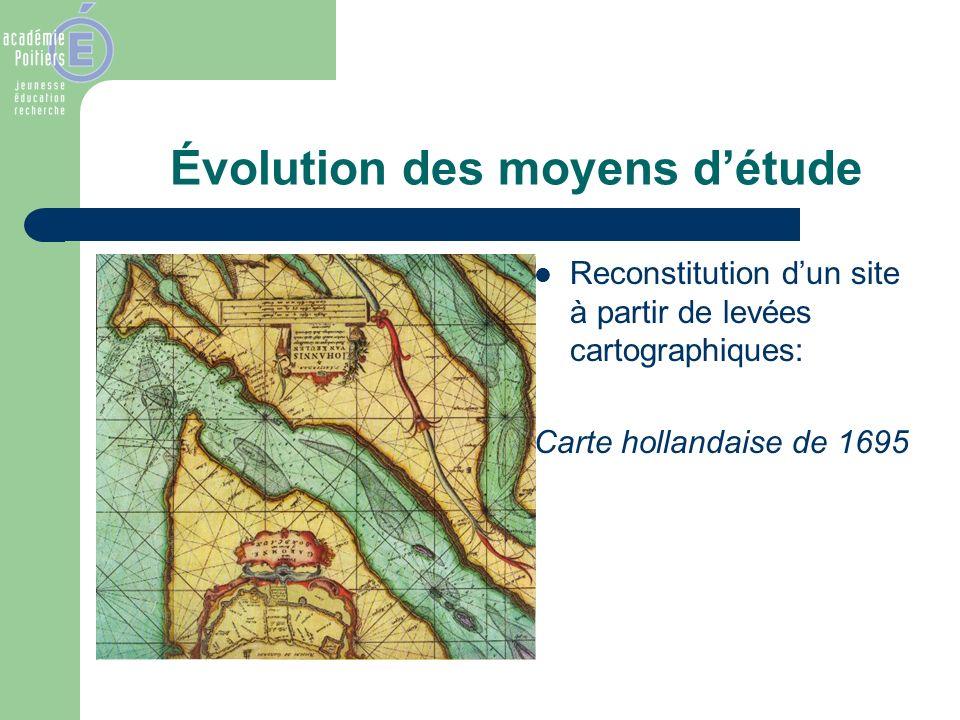 Évolution des moyens détude Reconstitution dun site à partir de levées cartographiques: Carte hollandaise de 1695