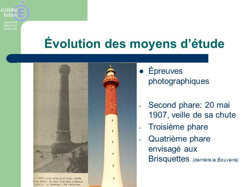 Évolution des moyens détude Épreuves photographiques - Second phare: 20 mai 1907, veille de sa chute - Troisième phare - Quatrième phare envisagé aux