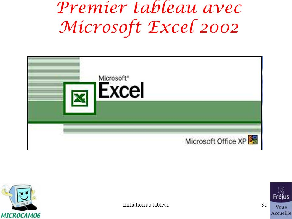 Initiation au tableur30 Sauvegarder le tableau Works en format Excel