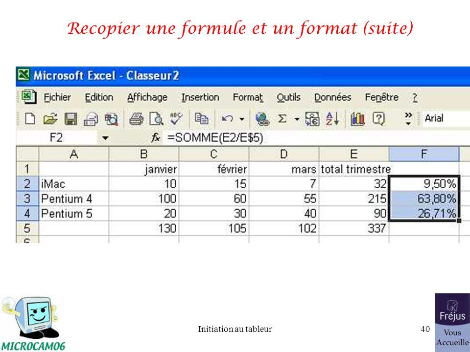 Initiation au tableur39 Recopier une formule et un format