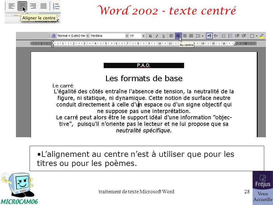 traitement de texte Microsoft Word27 Word 2002 - cadrage à droite Le texte aligné à droite est peu lisible. A utiliser pour une légende placée à gauch