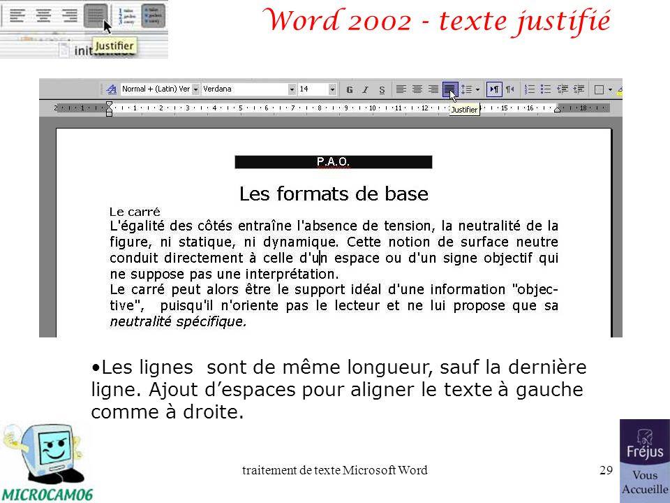 traitement de texte Microsoft Word28 Word 2002 - texte centré Lalignement au centre nest à utiliser que pour les titres ou pour les poèmes.