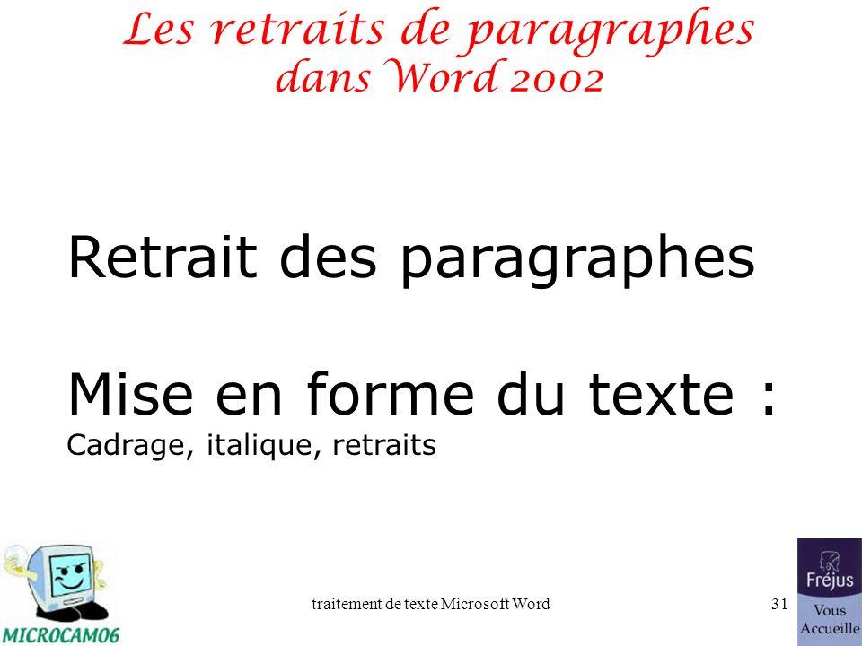 traitement de texte Microsoft Word30 Aller à la ligne sans changer de paragraphe Pour forcer un changement de ligne appuyez sur la touche majuscule (o