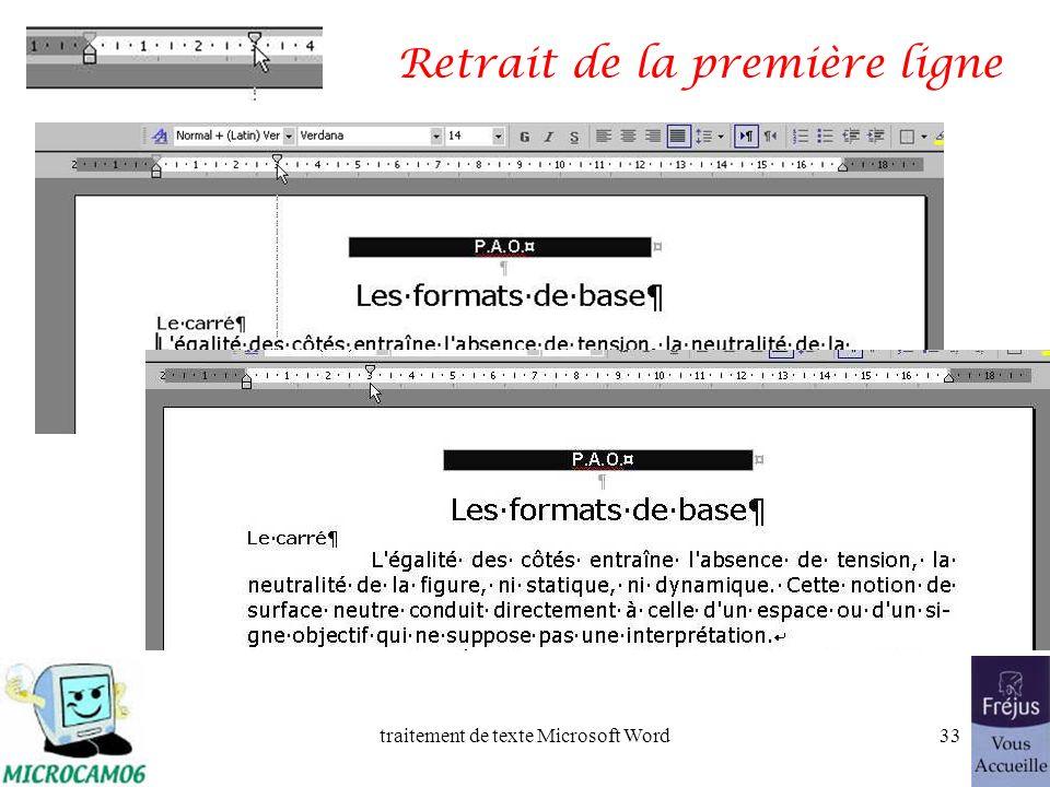 traitement de texte Microsoft Word32 Les retraits Les retraits sappliquent à la première ligne dun paragraphe et aux autres lignes Retrait positif : r