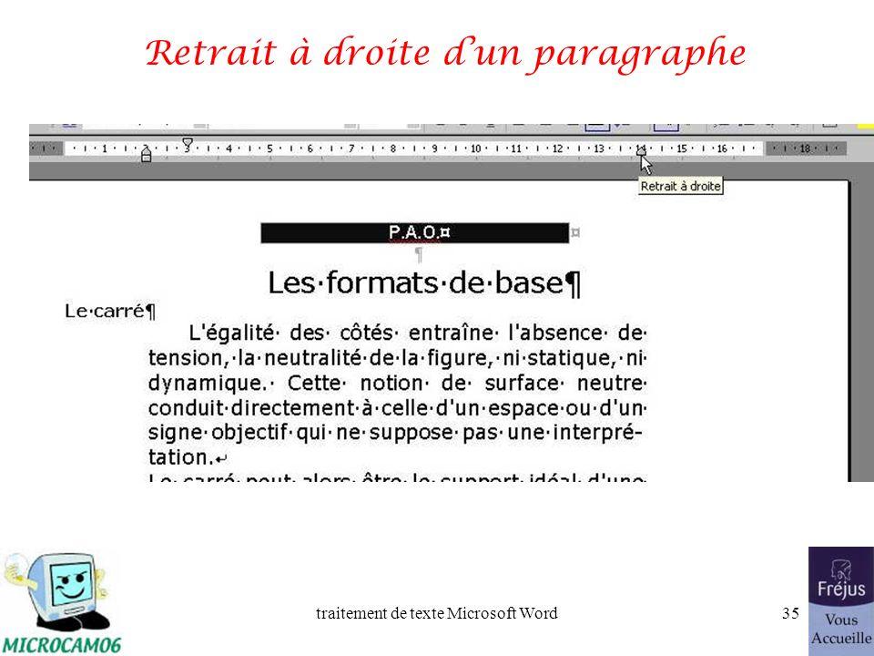 traitement de texte Microsoft Word34 Retrait des autres lignes Pour mettre les retraits dun paragraphe, positionnez dabord le curseur dans le paragrap