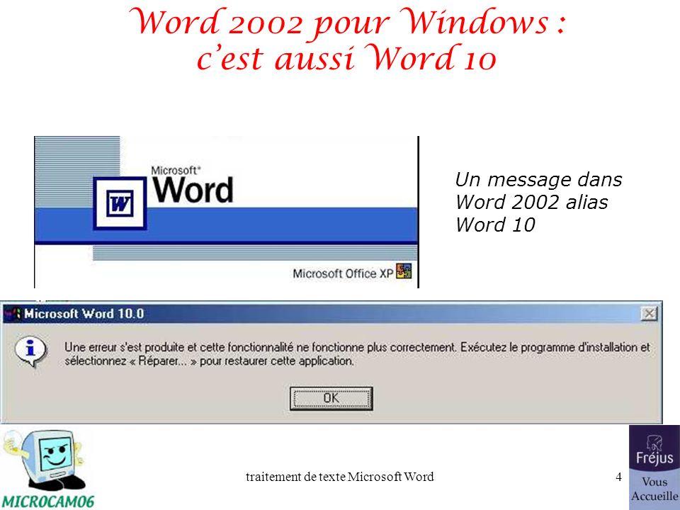 traitement de texte Microsoft Word3 Les plus récents Word pour Windows Word 2002 (alias Word xp ou Word 10) Microsoft Office Word 2003 (alias Word 11)
