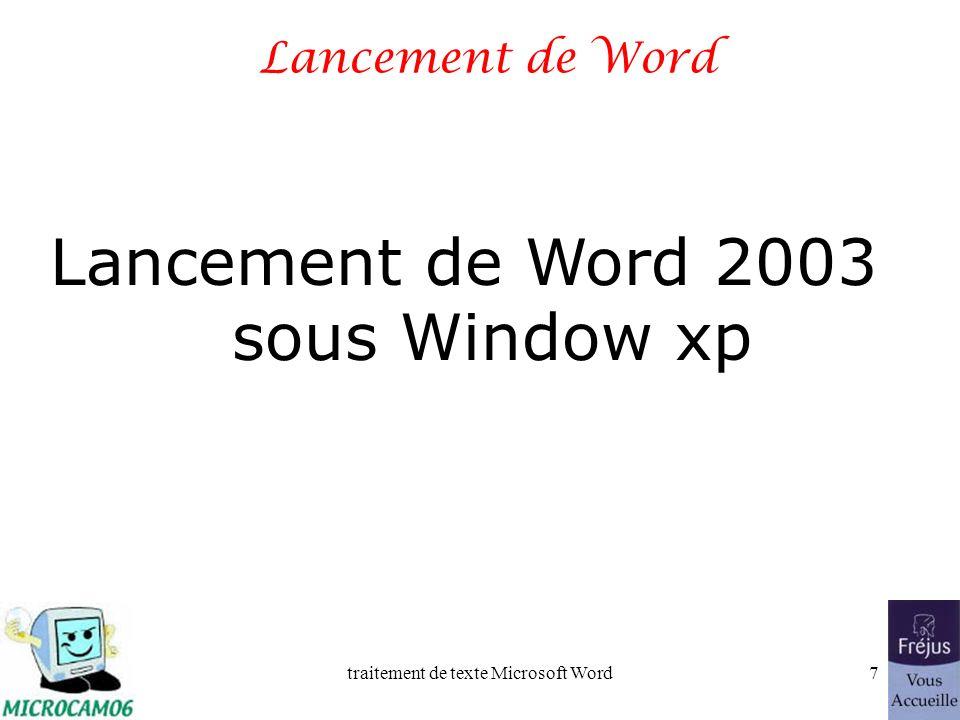 traitement de texte Microsoft Word7 Lancement de Word Lancement de Word 2003 sous Window xp