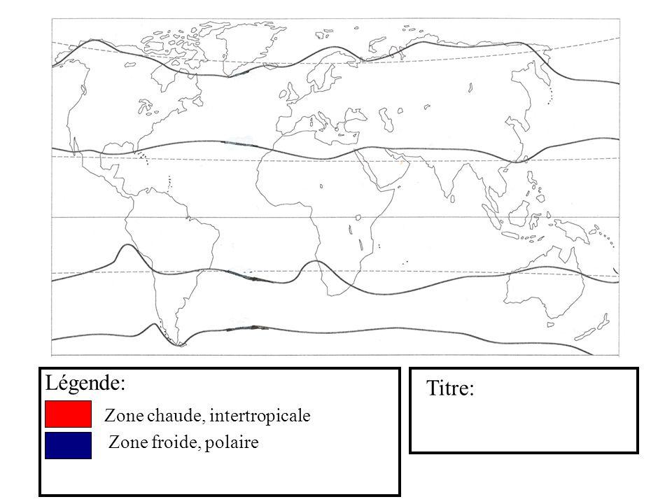 Légende: Zone chaude, intertropicale Zone froide, polaire Titre: