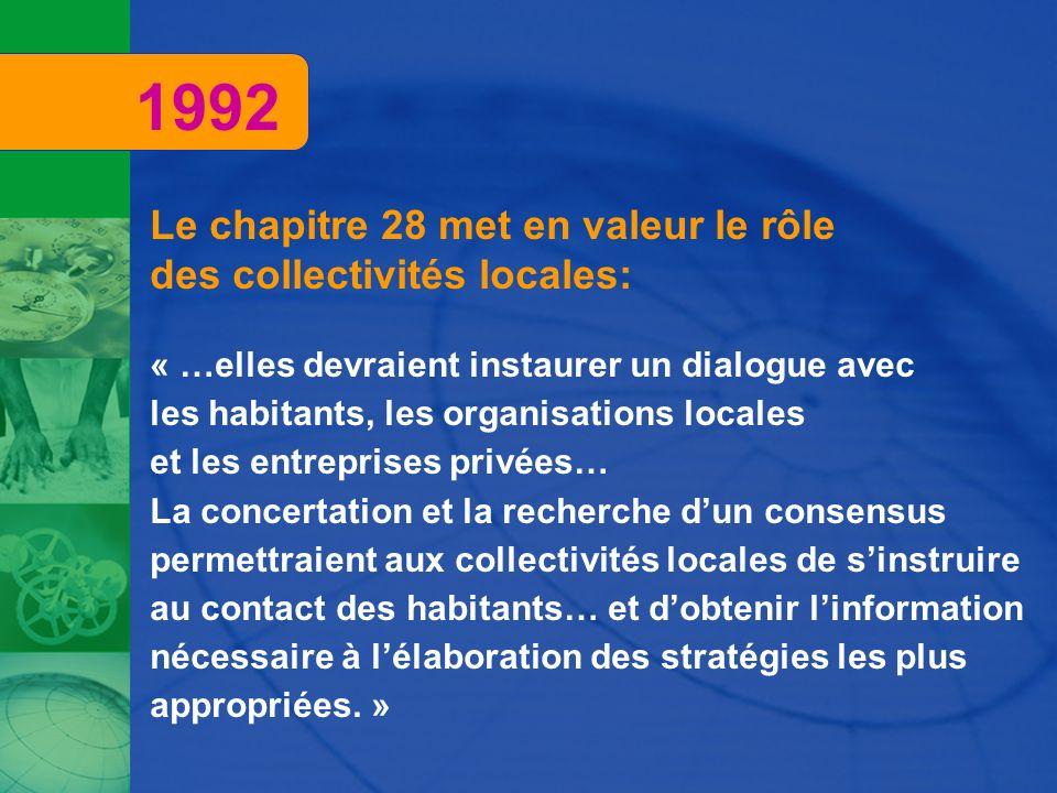 Le chapitre 28 met en valeur le rôle des collectivités locales: « …elles devraient instaurer un dialogue avec les habitants, les organisations locales