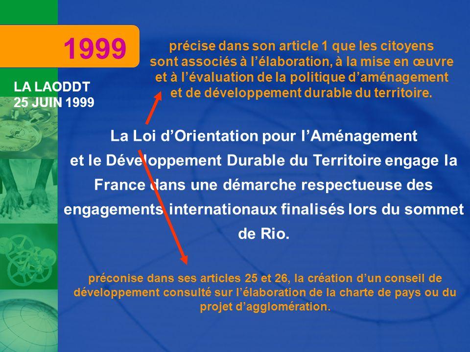 La Loi dOrientation pour lAménagement et le Développement Durable du Territoire engage la France dans une démarche respectueuse des engagements intern