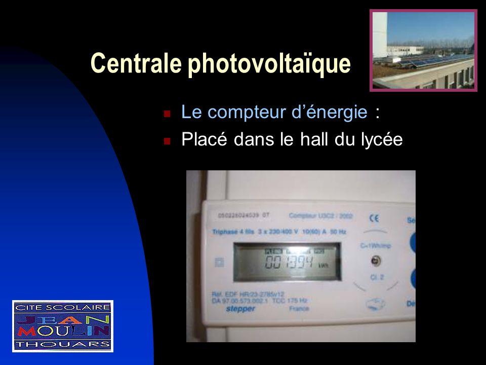 Centrale photovoltaïque Le compteur dénergie : Placé dans le hall du lycée