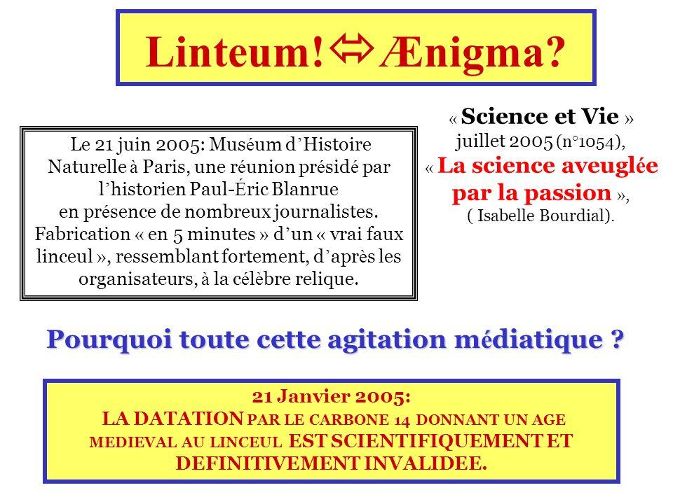 Linteum! Ænigma? Le 21 juin 2005: Mus é um d Histoire Naturelle à Paris, une r é union pr é sid é par l historien Paul- É ric Blanrue en pr é sence de