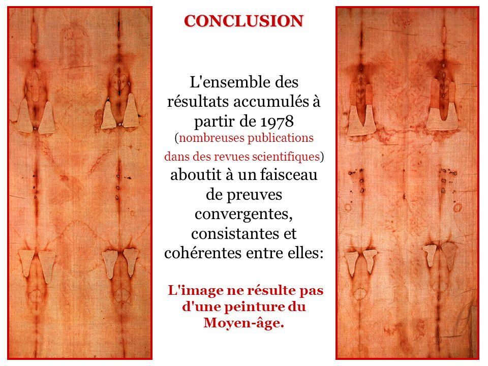 L ensemble des résultats accumulés à partir de 1978 (nombreuses publications dans des revues scientifiques) aboutit à un faisceau de preuves convergentes, consistantes et cohérentes entre elles: L image ne résulte pas d une peinture du Moyen-âge.