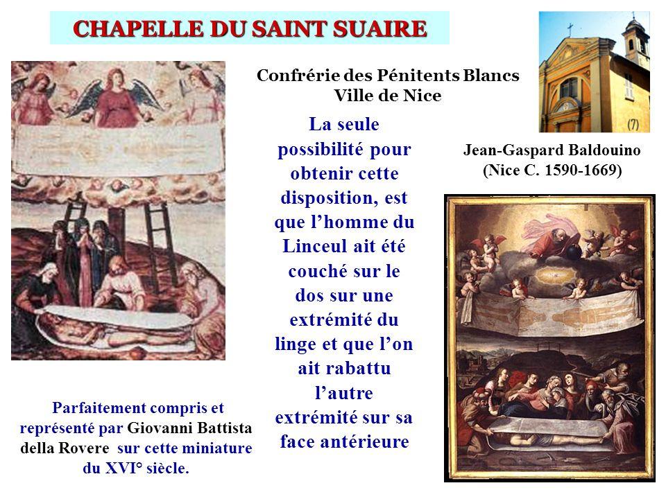 Confrérie des Pénitents Blancs Ville de Nice CHAPELLE DU SAINT SUAIRE Parfaitement compris et représenté par Giovanni Battista della Rovere sur cette miniature du XVI° siècle.