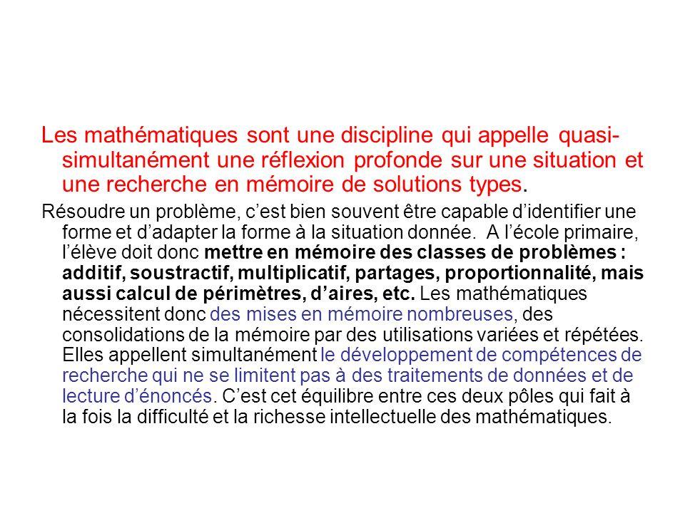 Les mathématiques sont une discipline qui appelle quasi- simultanément une réflexion profonde sur une situation et une recherche en mémoire de solutio