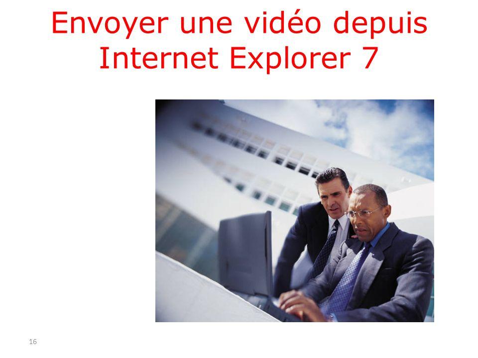 Envoyer une vidéo depuis Internet Explorer 7 16