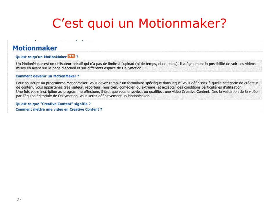 Cest quoi un Motionmaker? 27