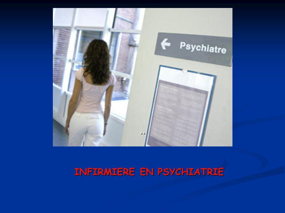 INFIRMIERE EN PSYCHIATRIE..