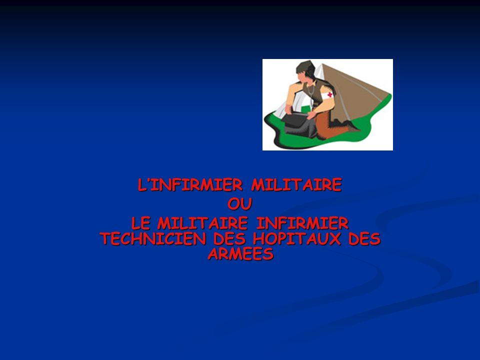 LINFIRMIER MILITAIRE OU LE MILITAIRE INFIRMIER TECHNICIEN DES HOPITAUX DES ARMEES