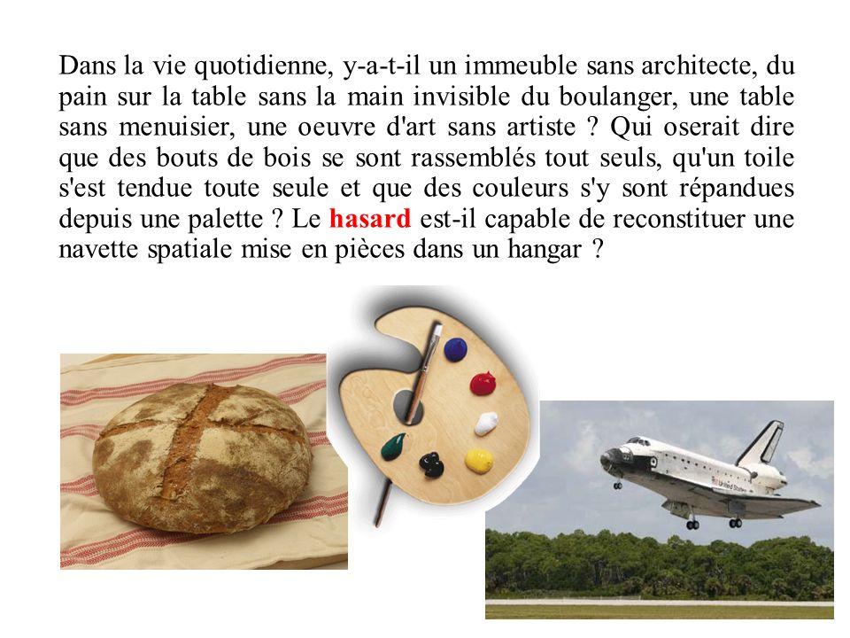 Dans la vie quotidienne, y-a-t-il un immeuble sans architecte, du pain sur la table sans la main invisible du boulanger, une table sans menuisier, une