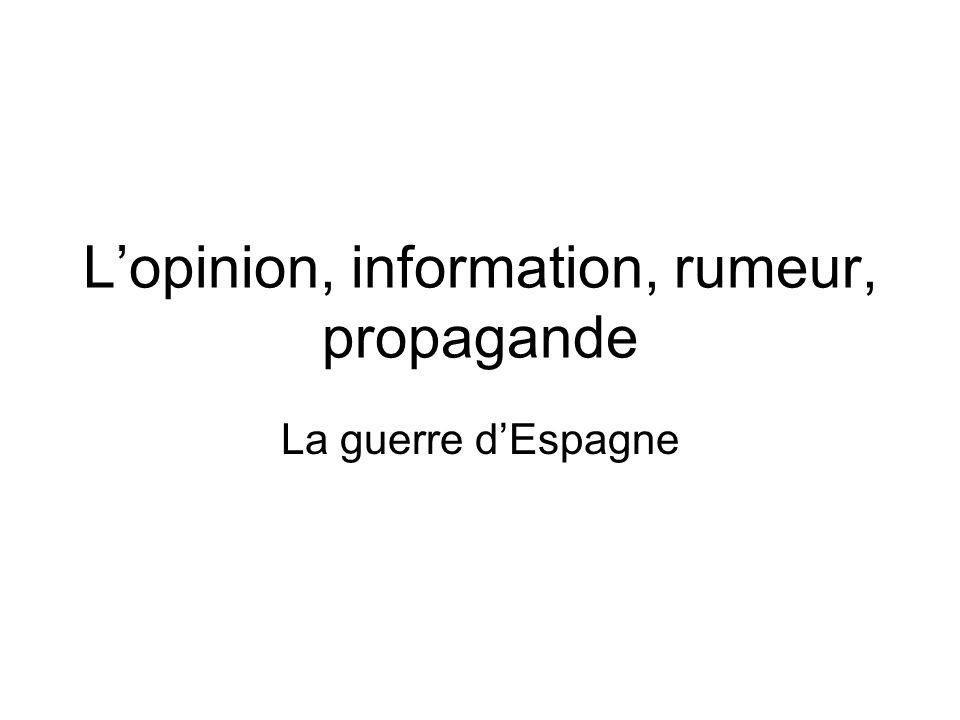 Lopinion, information, rumeur, propagande La guerre dEspagne