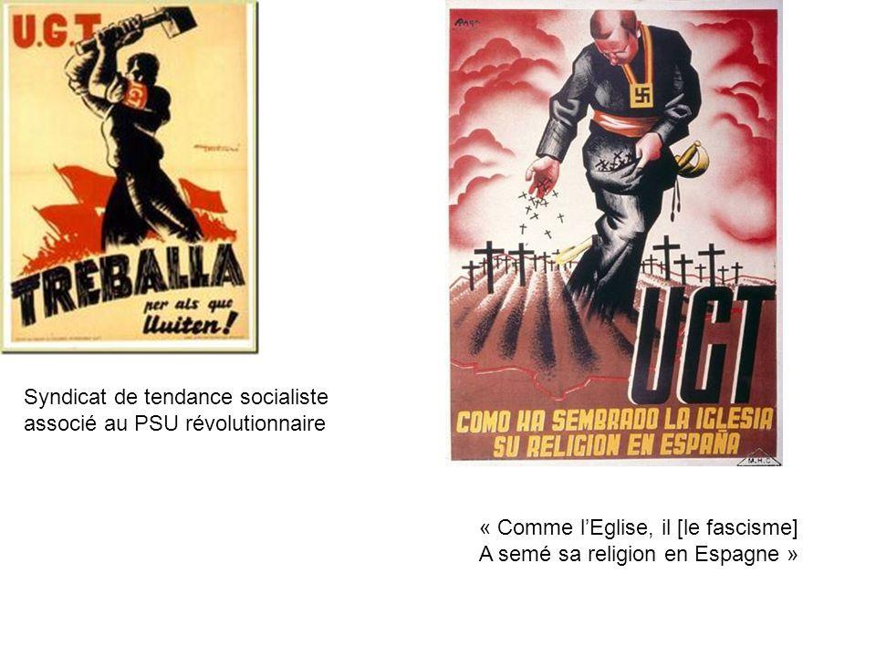Syndicat de tendance socialiste associé au PSU révolutionnaire « Comme lEglise, il [le fascisme] A semé sa religion en Espagne »