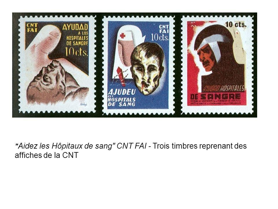Aidez les Hôpitaux de sang CNT FAI - Trois timbres reprenant des affiches de la CNT