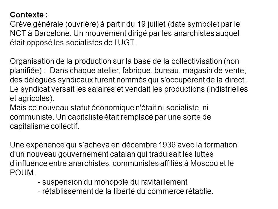 Contexte : Grève générale (ouvrière) à partir du 19 juillet (date symbole) par le NCT à Barcelone. Un mouvement dirigé par les anarchistes auquel étai