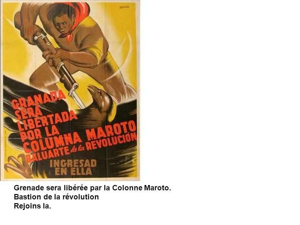 Grenade sera libérée par la Colonne Maroto. Bastion de la révolution Rejoins la.