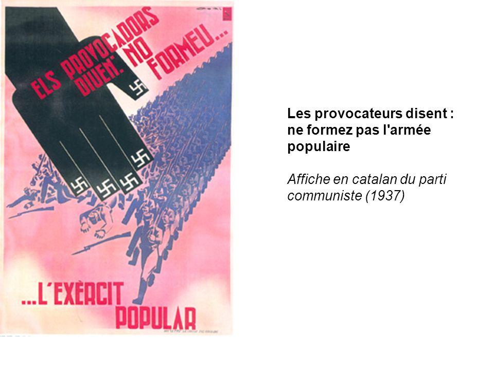 Les provocateurs disent : ne formez pas l'armée populaire Affiche en catalan du parti communiste (1937)