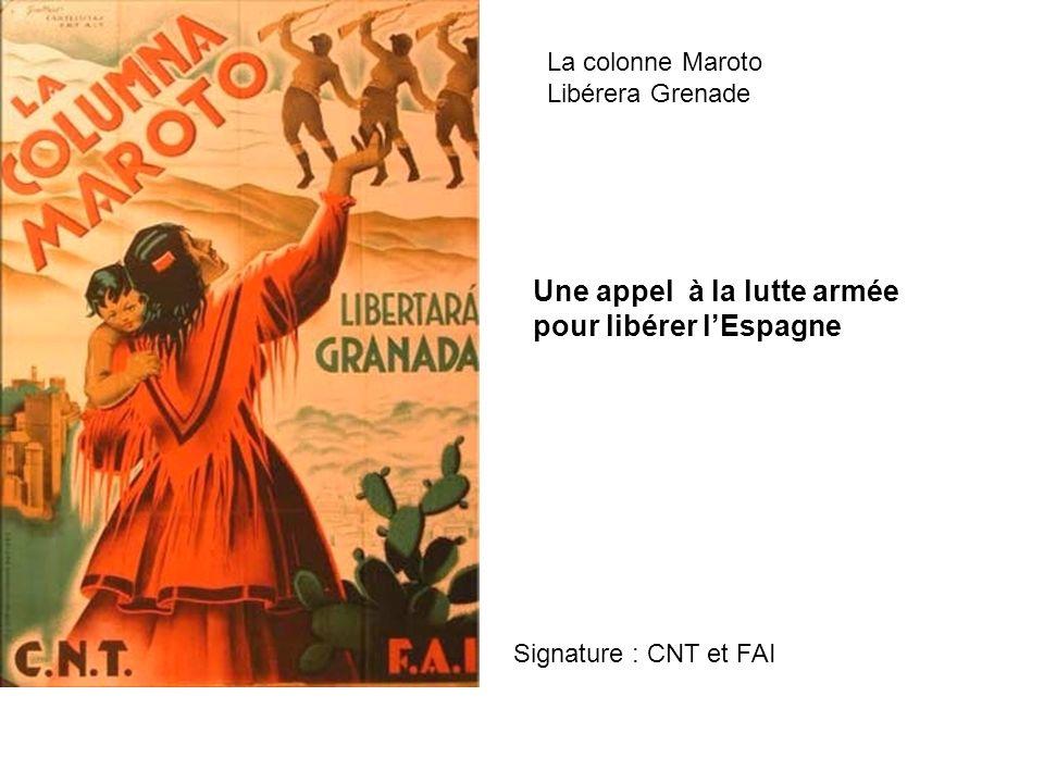Une appel à la lutte armée pour libérer lEspagne La colonne Maroto Libérera Grenade Signature : CNT et FAI