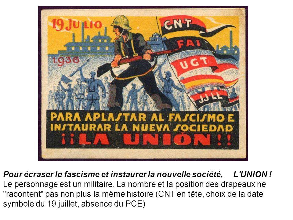 Pour écraser le fascisme et instaurer la nouvelle société, L'UNION ! Le personnage est un militaire. La nombre et la position des drapeaux ne