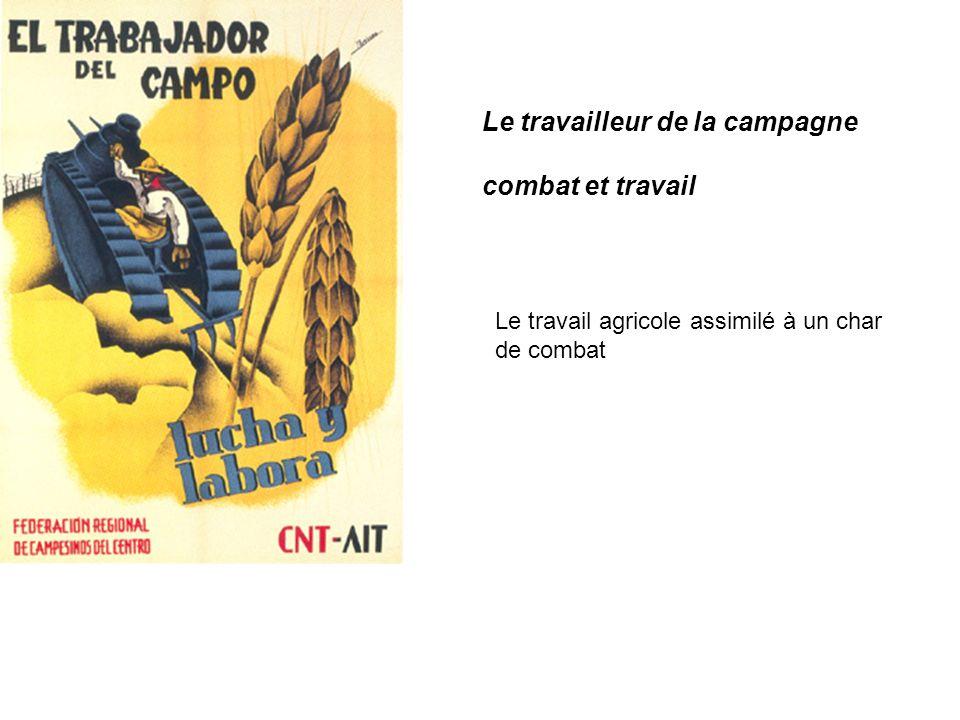 Le travailleur de la campagne combat et travail Le travail agricole assimilé à un char de combat