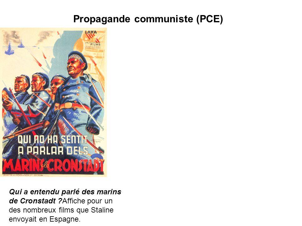 Propagande communiste (PCE) Qui a entendu parlé des marins de Cronstadt ?Affiche pour un des nombreux films que Staline envoyait en Espagne.