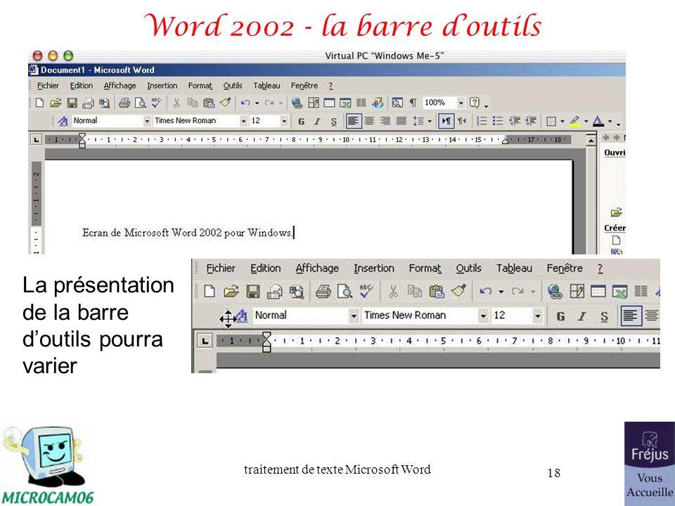 traitement de texte Microsoft Word 18 Word 2002 - la barre doutils La présentation de la barre doutils pourra varier