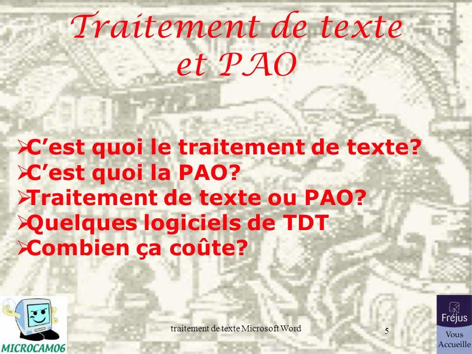 traitement de texte Microsoft Word 5 Traitement de texte et PAO Cest quoi le traitement de texte? Cest quoi la PAO? Traitement de texte ou PAO? Quelqu