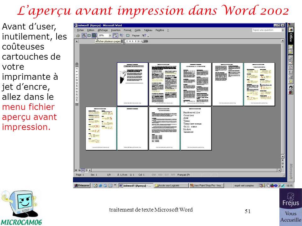 traitement de texte Microsoft Word 51 Laperçu avant impression dans Word 2002 Avant duser, inutilement, les coûteuses cartouches de votre imprimante à