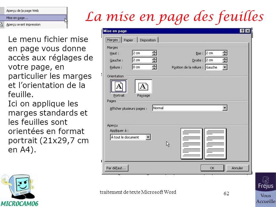 traitement de texte Microsoft Word 62 La mise en page des feuilles Le menu fichier mise en page vous donne accès aux réglages de votre page, en partic