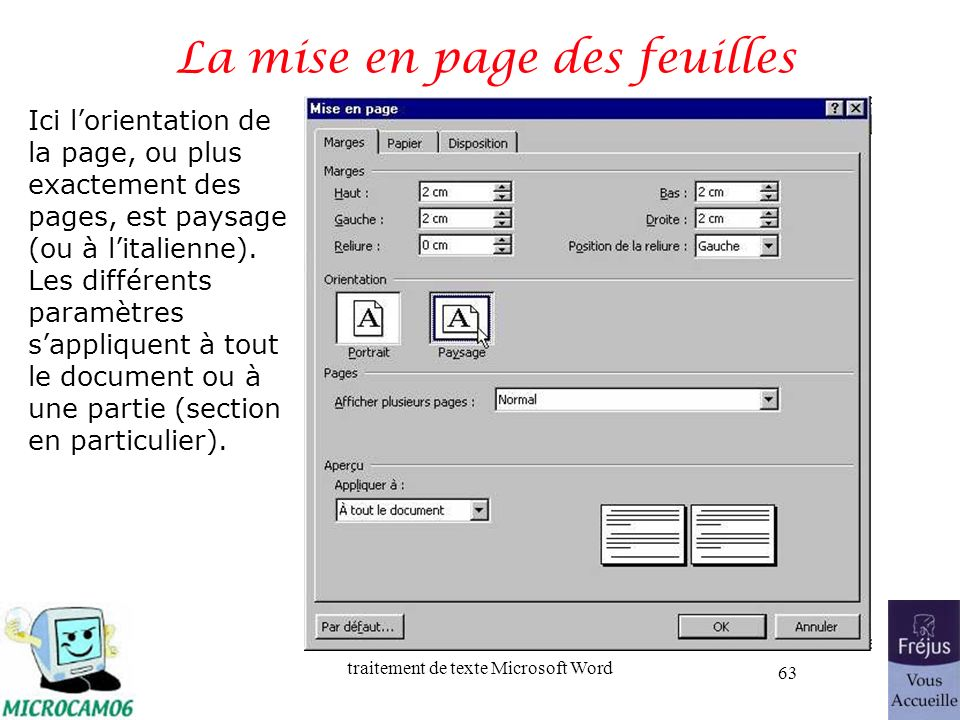traitement de texte Microsoft Word 63 La mise en page des feuilles Ici lorientation de la page, ou plus exactement des pages, est paysage (ou à litali