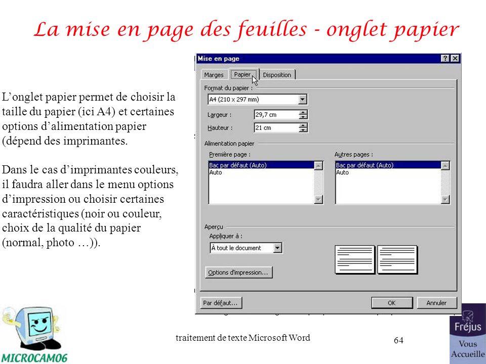 traitement de texte Microsoft Word 64 La mise en page des feuilles - onglet papier Longlet papier permet de choisir la taille du papier (ici A4) et ce