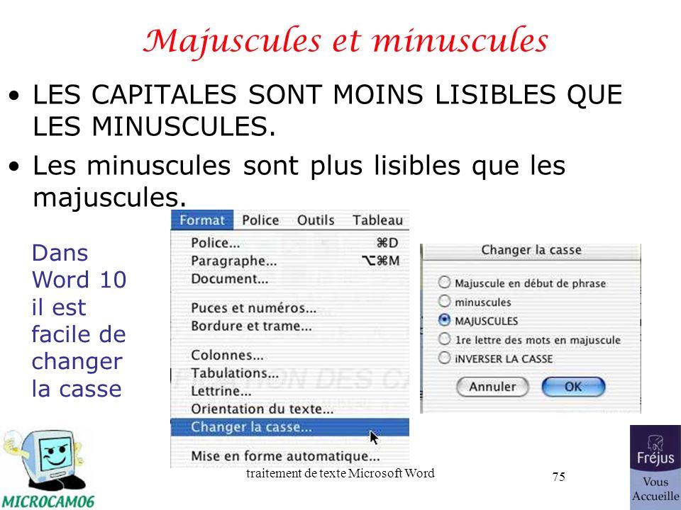 traitement de texte Microsoft Word 75 Majuscules et minuscules LES CAPITALES SONT MOINS LISIBLES QUE LES MINUSCULES. Les minuscules sont plus lisibles